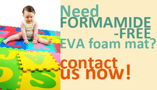 Need formamide-free foam mat? Contact us now !